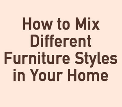 Desirable Design: How To Mix Different Furniture Styles In Home