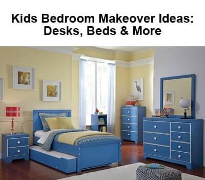 Blog - Kids Bedroom Makeover Ideas: Desks, Beds & More
